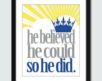 Graduation Gift, Motivational Wall Art Print, He Believed He Could So He Did Wall Print. Inspirational Wall Art - 8x10, 5x7, 4x6 Poster