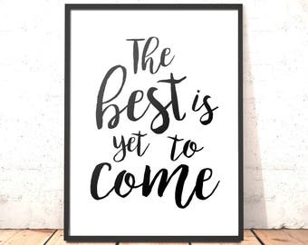 The Best Is Yet To Come Print | Valentine Gift for Girlfriend Boyfriend Husband Wife | Graduation Gift | Wedding Anniversary Gift