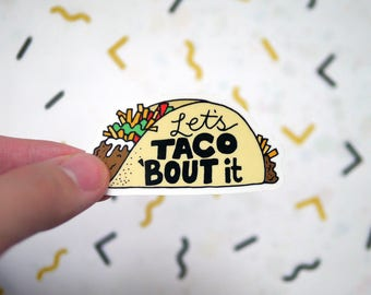 Let's Taco Bout it Sticker - Funny Taco Stickers - Taco Decals - Notebook Stickers - Journal Stickers - Popular Taco Stickers - Tumblr - S86
