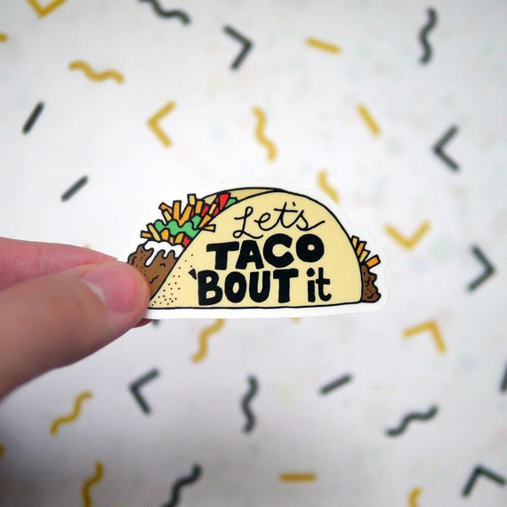 Lets taco bout it sticker funny taco stickers taco