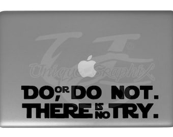 Do or Do Not There is No Try Decal Macbook Laptop Window Sticker