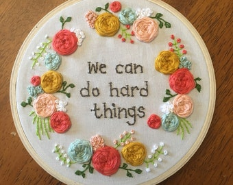 We Can Do Hard Things- Embroidery