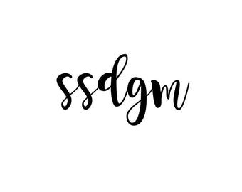 Free Shipping** SSDGM vinyl decal - Stay Sexy Don't Get Murdered - MFM podcast - My Favorite Murder