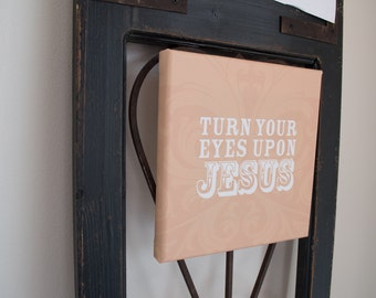 "8x8"" scripture canvas. ready to hang. Turn Your Eyes Upon Jesus"