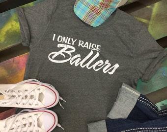 Baseball I ONLY Raise Ballers t-shirt tee soft shirt