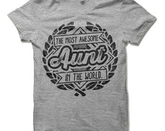 Aunt Shirt. The Most Awesome Aunt In The World T-Shirt. Funny Gift for Aunt Shirt.
