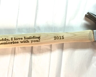 Engraved HAMMER, Daddy I love building memories with you, Gift for Dad, Father of the Bride, fathers day gift, christmas gift for dad