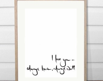 I love ya, have have always will calligraphy print, handwritten quote, wall art, typography
