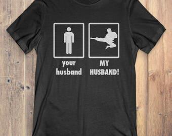 Karate T-Shirt Gift: Your Husband My Husband