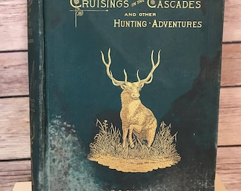 Vintage 1889 Cruising in the Cascades Hardcover Book