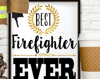 Best Firefighter Ever, Firefighter Gift, Firefighter, Firefighter Wife, Fireman, Gift For Firefighter, Firefighter Gifts, Firefighter Decor