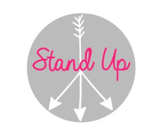 STAND UP - Quality Vinyl Decal; Yeti Decal, Car Decal, Tumbler Decal, Gifts for her, Quotes, Quote Decals, Fast Shipping!