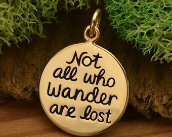Not all who Wander are Lost Bronze Message Pendant