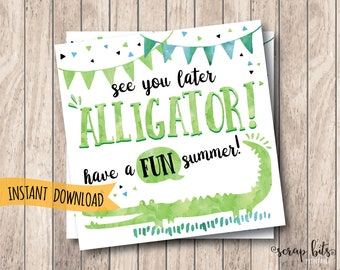 Instant Download Printable See You Later Alligator Tags, Have a Fun Summer, End of Year Tags, School's Out Tags, Summer Tags