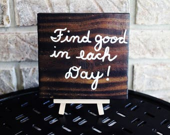 Find good in each Day!, Reclaimed Fence Wood Sign, Rustic Wedding, Cabin, Home Decor, Charred Wood, Torched Wood Burned by Hendywood