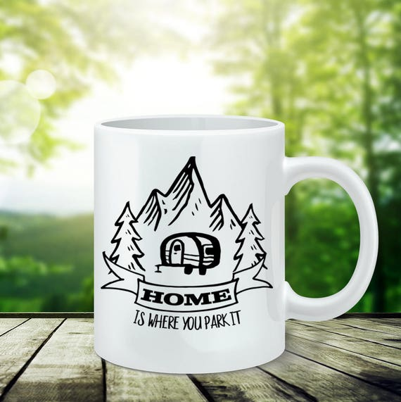 Camping Coffee Mug - Home Is Where You Park It Camping Mug - Funny Camping Gift - Microwave and Dishwasher Safe - Coating made in USA