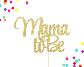 Mama To Be Cake Topper | Baby Shower Cake Topper | Gender Reveal Party | Mother To Be | Welcome Baby Cake Topper | Baby Shower Decorations