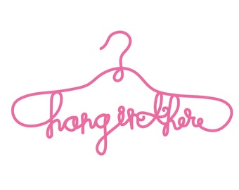 Hang in There Cut File .SVG .DXF .PNG