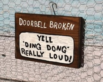 "Doorbell Broken Yell ""Ding Dong"" Really Loud! (wood with white and black)"