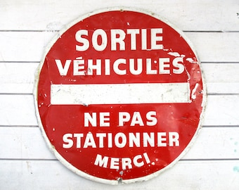 French Parking Sign, Metal Street Sign, Vintage French Sign, French Road Sign, Sortie Vehicules, Ne Pas Stationner, No Parking, French Decor
