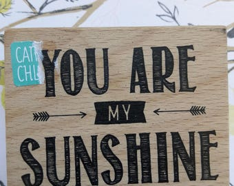 You Are My Sunshine Wood Mounted Rubber Stamp Scrapbooking & Paper Craft Supplies