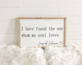 I have found the one whom my soul loves framed wood sign 12x18