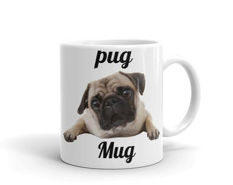 Pug Mug, Cute Mug, Coffee Mug, Adorable Mug, Nice Mug Gift Mug, Dog Mug, Puppy Mug,