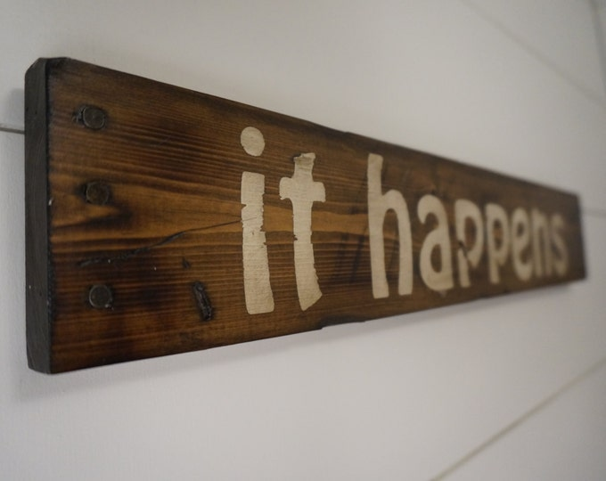 """Forest Gump inspired """"it happens"""" wood sign / Bubba Gump / Distressed Wood Sign / Movie Prop"""