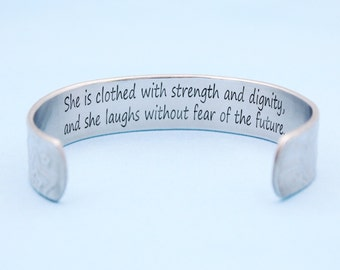 Inspirational Cuff Bracelet - She is clothed with strength and dignity and she laughs without fear of the future - encouragement gift - 5/8""