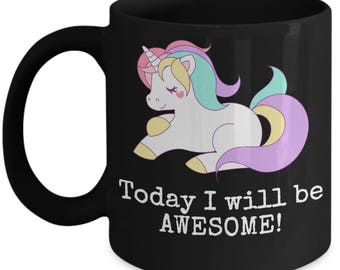Today I Will Be Awesome Unicorn Mug - Magical Gift Coffee Cup