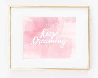 Customizable - Keep Dreaming - Pink Watercolor Art - Modern Decor - Printable Digital