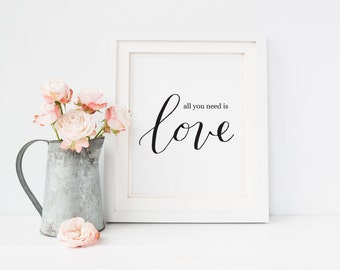 All you need is love quote printable, Love printable art, Calligraphy print, Wedding printable, Art Print Instant Download