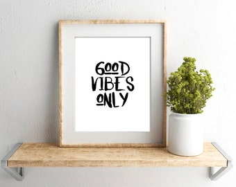 Digital Download // Good Vibes Only Print // Quote