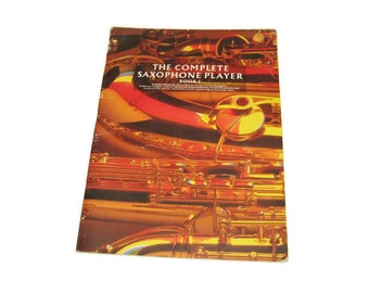 The Complete Saxophone Player Book 1 Saxophone Sheet Music Learn Saxophone Beginners Book