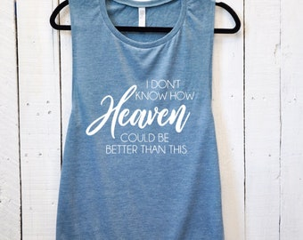 HEAVEN, muscle tank, country music, country concert