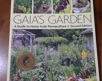 Gaia's Garden A Guide for Home-Scale Permaculture Second Edition