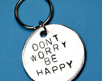 Best friend gift, Friend gift, Inspiration gift, Inspirational quote, New Years gift,Christmas gift, Keyrings, Keychains,Dont worry be happy