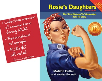 Rosie the Riveter's Daughters Memoir--4 DOLLARS OFF Rosie's Daughters: The 'First Generation To' Tells Its Story. Award-Winning Memoir