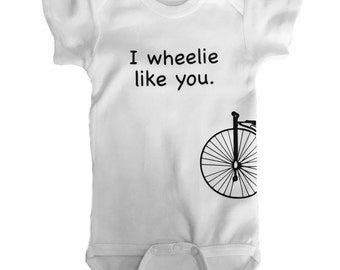 I Wheelie Like You Onesie and T-Shirt
