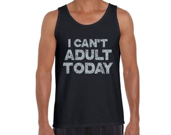 I Cant Adult Today Tank Tops for Men Graphic Tank Tops Lazy Day Adult Today Hipster Fun Graphic tank top