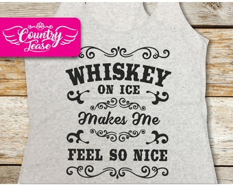 Country festival, Country music tank, Country concert, Country shirt, Country girl, Country Concert Tees, Whiskey on Ice,  Feel so Nice