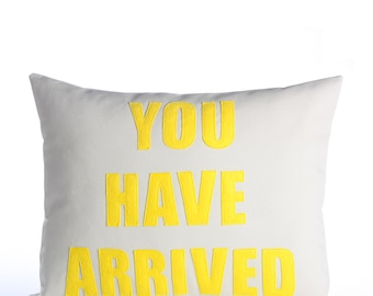 "Decorative Pillow, Throw Pillow, ""You Have Arrived"" pillow, 14X18 inch"