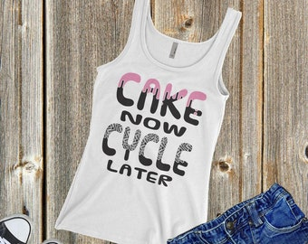 Cake Now Cycle Later Womens Tank, Workout Shirt,  Fun Tank, Cycling Tank, Fitness Tank, Cycling Vest