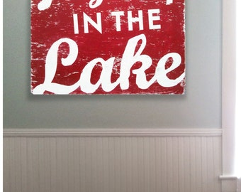 Go Jump in the Lake 28 x 35- Extra Large - Lake House Decor, Lake sign, Lake wall decor, Rustic Lake sign, Go jump in the lake rustic