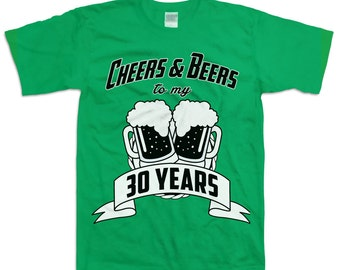 Funny 30th Birthday Shirt Gift For Thirty 30 Year Old Cheers And Beers To My 30 Years T-shirt B-Day Present Custom Tee Any Age BD-039