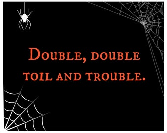 Toil and Trouble Digital Download PRINTABLE!