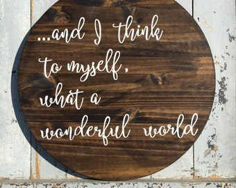 What a wonderful world sign | louis armstrong | song lyric | round sign | wooden sign | handmade sign | wall decor | word art | lyric sign |