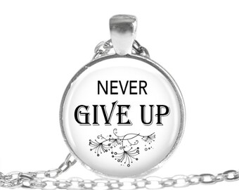 Never Give Up Necklace Inspirational Quote Jewelry Survivor Necklace Encouragement Gift Healing Jewelry Sobriety Recovery Motivational gift