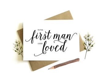 To The First Man I Ever Loved Card - Wedding Day Card, To My Father, Dad Wedding Card, Dad Wedding Day, To My Father, Wedding Party