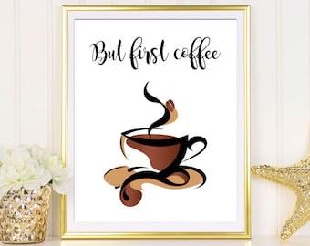 Coffee art print But first coffee print Coffee printable art Coffee poster Coffee quote Coffee sign Kitchen decor Kitchen wall art printable